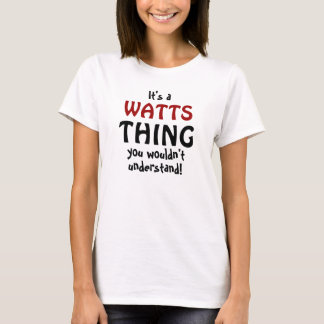 It's a Watts thing you wouldn't understand T-Shirt