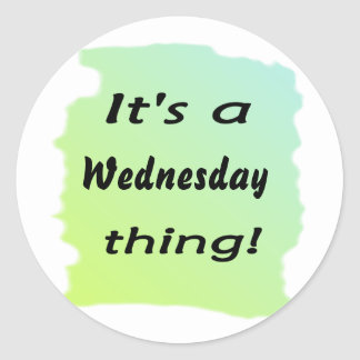 It's a Wednesday thing! Stickers
