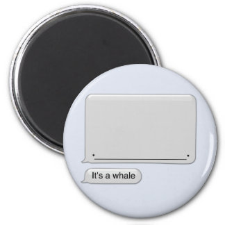 It's A Whale magent 6 Cm Round Magnet