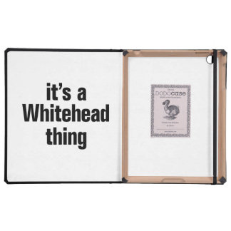 its a whitehead thing covers for iPad