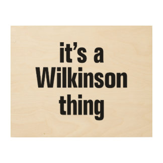 its a wilkinson thing wood prints