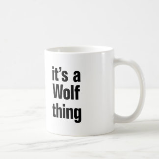 its a wolf thing coffee mug