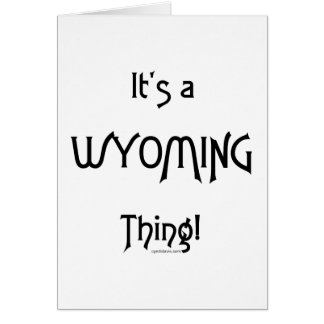 It's A Wyoming Thing! Card