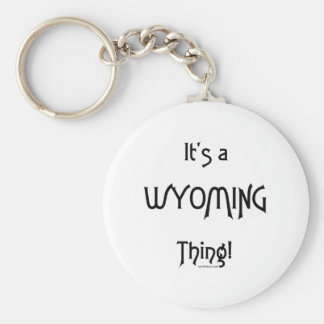 It's A Wyoming Thing! Key Ring