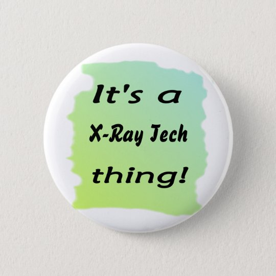 It's a x-ray tech thing 6 cm round badge