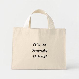 It's a xerography thing! canvas bag