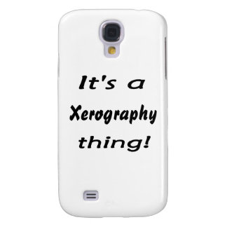 It's a xerography thing! galaxy s4 case