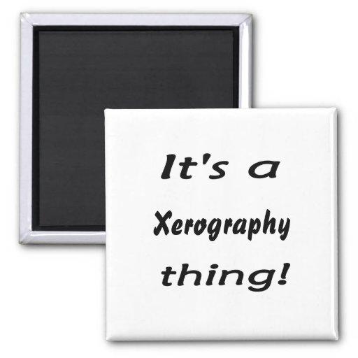 It's a xerography thing! fridge magnet