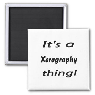 It's a xerography thing! square magnet