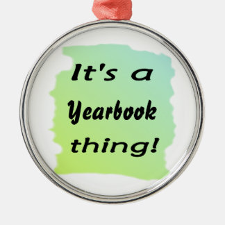 It's a yearbook thing! christmas ornament