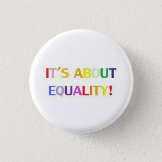 It's About Equality! 3 Cm Round Badge