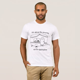 It's about the journey not the destination T-Shirt