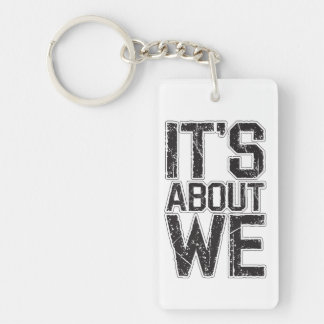It's About We Key Chain