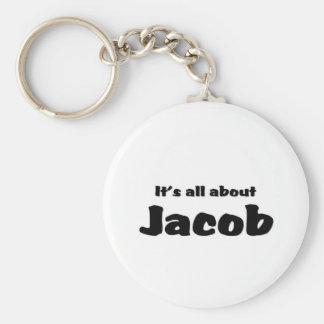 It's all about Jacob Key Chain
