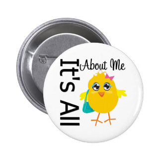 Its All About Me Chick Button