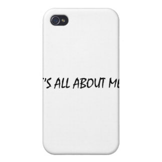 It's All About Me iPhone 4 Cover