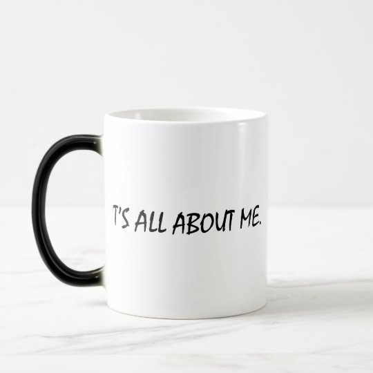 It's All About Me Magic Mug