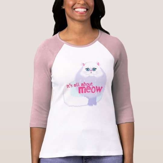 It's All About Meow T-Shirt