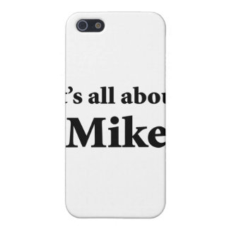 It's All About Mike iPhone 5 Cases