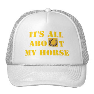 It's all about my horse Hat