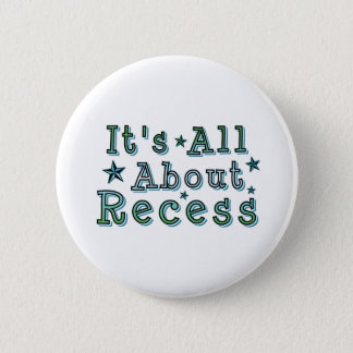 It's All About Recess 6 Cm Round Badge