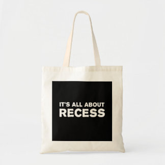 It's All About Recess Tote Bag