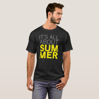 It's All About Summer Typograhy Quotes T-Shirt
