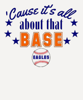 It's All About That Base Ball EAGLES Tshirts