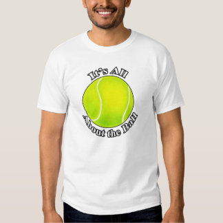 It's All about the Ball Tshirts