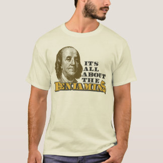It's All About the Benjamins T-Shirt