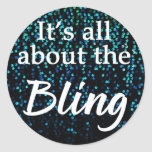 It's All About The Bling, Teal, Stickers / Seals