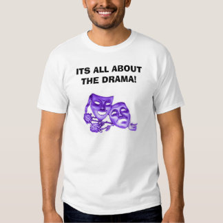 ITS ALL ABOUT THE DRAMA! w/KBP on Back Tee Shirt