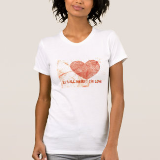 It's All About The Love T Shirt