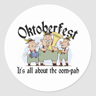 It's All About The Oom-pah Oktoberfest Round Sticker