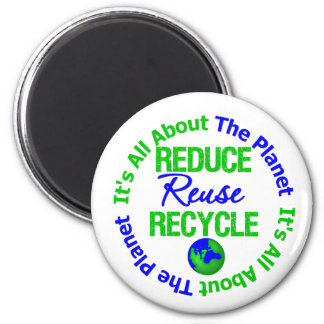 Its All About The Planet Reduce Reuse Recycle v1 Magnets