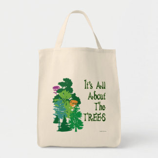 It's All About The Trees Green Slogan Tote Grocery Tote Bag