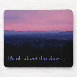 It's all about the view . . . mouse pad