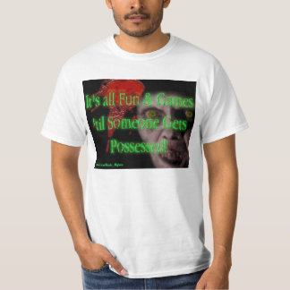 It's All Fun and Games...T-Shirt T Shirt