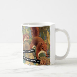 It's All Fun And Games Until Someone Loses A Nut Coffee Mug