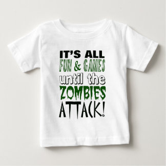 It's all fun and games until ZOMBIE ATTACK Baby T-Shirt