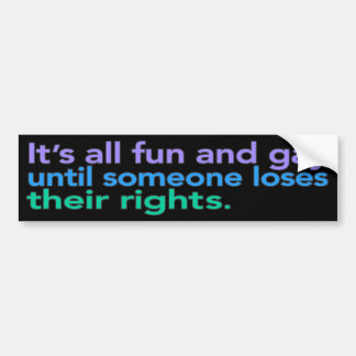 It's all fun and gay until... Bumper Sticker