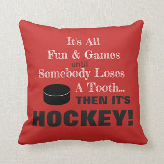 It's All Fun & Games...then it's HOCKEY! Cushion