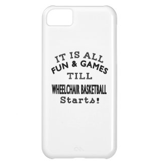 It's All Fun & Games Till Wheelchair Basketball St iPhone 5C Cases