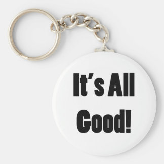 It's All Good Basic Round Button Key Ring