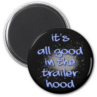It's all good in the trailerhood! 6 cm round magnet