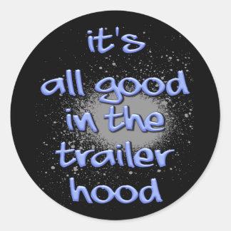 It's all good in the trailerhood! round sticker