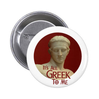 It's All Greek to Me 6 Cm Round Badge