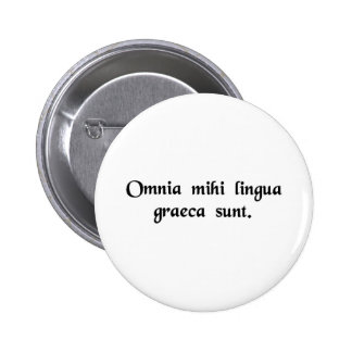 It's all Greek to me. 6 Cm Round Badge