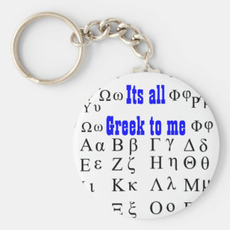 Its all Greek to me keychain