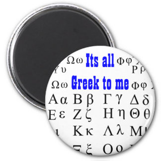 Its all Greek to me magbet 6 Cm Round Magnet